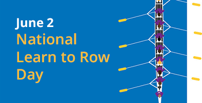 June 2 National Learn to Row Day
